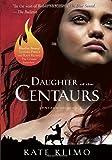 Klimo, Kate: Centauriad #1: Daughter of the Centaurs