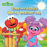 Kleinberg, Naomi: Elmo and Abby's Wacky Weather Day (Sesame Street)