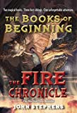 Stephens, John: The Fire Chronicle (Books of Beginning)