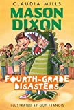 Mills, Claudia: Mason Dixon: Fourth-Grade Disasters