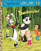 Bamboozled (Dr. Seuss/Cat in the Hat)…