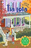 Alvarez, Julia: How Tia Lola Ended Up Starting Over (The Tia Lola Stories)
