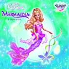 Barbie Fairytopia: Mermaidia: A Storybook…