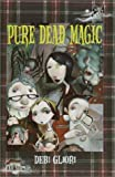 Debi Gliori: Pure Dead Magic