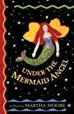 Moore, Martha: Under the Mermaid Angel