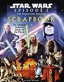 Windham, Ryder: Star Wars Episode I: The Phantom Menace Movie Scrapbook