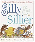 Sierra, Judy: Silly and Sillier: Read-Aloud Tales from Around the World