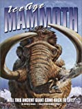 Barbara Hehner: Ice Age Mammoth: Will This Ancient Giant Come Back to Life?