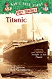Osborne, Mary Pope: Magic Tree House Fact Tracker #7: Titanic: A Nonfiction Companion to Magic Tree House #17: Tonight on the Titanic (A Stepping Stone Book(TM))