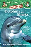 Osborne, Mary Pope: Magic Tree House Fact Tracker #9: Dolphins and Sharks: A Nonfiction Companion to Magic Tree House #9: Dolphins at Daybreak (A Stepping Stone Book(TM))