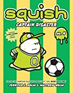 Squish #4: Captain Disaster by Jennifer L.…