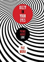 Dizzy in Your Eyes: Poems about Love by Pat…