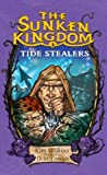 Kim Wilkins: The Sunken Kingdom #2: Tide Stealers