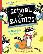 School for Bandits by Hannah Shaw