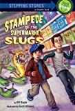 Doyle, Bill: Stampede of the Supermarket Slugs (A Stepping Stone Book(TM))