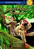 Wyss, Johann: Swiss Family Robinson (A Stepping Stone Book(TM))