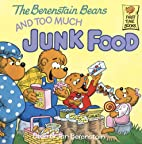 The Berenstain Bears and Too Much Junk Food…