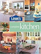 Lowe's Complete Kitchen Book by Don…