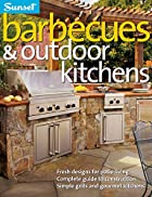 Barbecues & Outdoor Kitchens by Editors of…