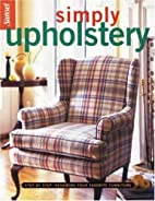 Simply Upholstery by Editors of Sunset Books