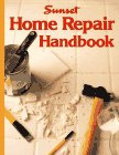 Sunset Editors: Home Repair Handbook