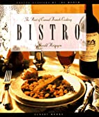 Bistro: The Best of Casual French Cooking by…