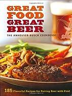 Anheuser-Busch Cookbook: Great Food, Great…