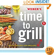 Weber's Time to Grill: Get In.  Get Out.  Get Grilling.