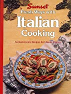 Fresh Ways with Italian Cooking by…