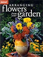 Arranging Flowers from Your Garden by…