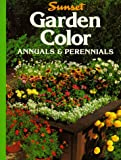 Sunset: Garden Color: Annuals and Perennials