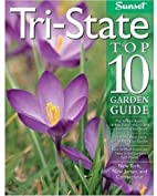Tri-State Top 10 Garden Guide by Editors of…