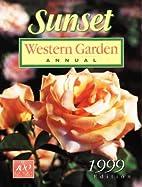 Western Garden Annual: 1999 by Sunset