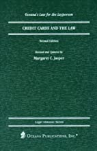 Credit cards and the law by Margaret C.…