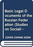 Russia (Federation): Basic Legal Documents of the Russian Federation