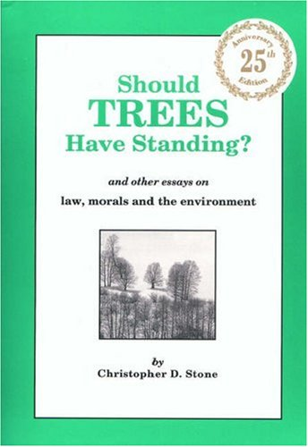 should-trees-have-standing-and-other-essays-on-law-morals-and-the-environment