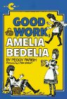 Parish, Peggy: Good Work, Amelia Bedelia