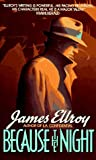 Ellroy, James: Because the Night