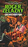 Zelazny, Roger: Unicorn Variations