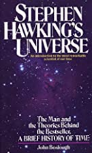 Stephen Hawking's Universe by John Boslough