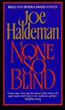 Haldeman, Joe: None So Blind: A Short Story Collection