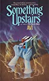 Avi: Something Upstairs