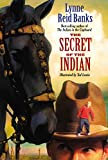 Banks, Lynne Reid: The Secret of the Indian