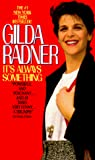 Radner, Gilda: It's Always Something