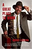 Levering, Robert: A Great Place to Work: What Makes Some Employers So Good--And Most So Bad