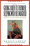 Lopez, Barry: Giving Birth to Thunder, Sleeping With His Daughter: Coyote Builds North America