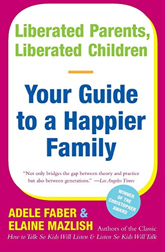 liberated-parents-liberated-children-your-guide-to-a-happier-family