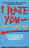 Kreisman, Jerold J.: I Hate You-Don't Leave Me: Understanding the Borderline Personality