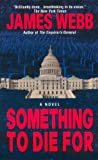 Webb, James: Something To Die For