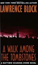 A Walk Among the Tombstones by Lawrence…